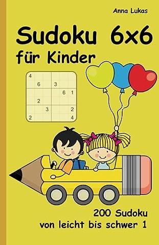 Sudoku 6x6 für Kinder: 200 Sudoku von leicht bis schwer