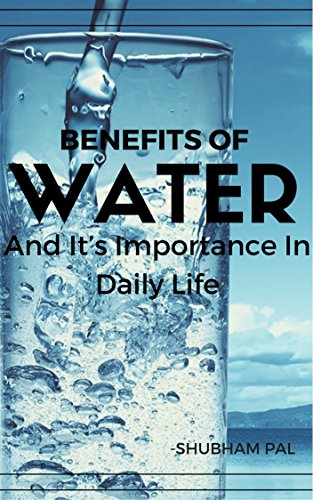 Benefits Of Water: And It's Importance In Daily Life (English Edition) - Mineral Purifier