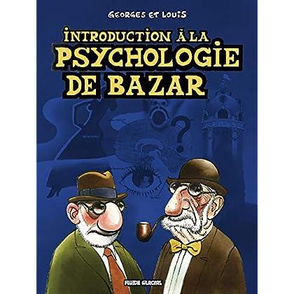 Introduction à la psychologie de bazar