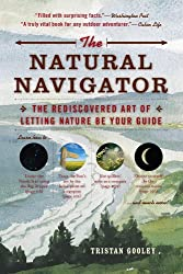 The Natural Navigator: The Rediscovered Art of Letting Nature Be Your Guide by Tristan Gooley (2012-06-05)