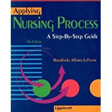 Applying Nursing Process: A Step-by-step Guide by Rosalinda Alfaro-LeFevre (1997-12-01)