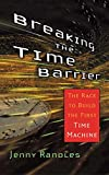 Image de Breaking the Time Barrier: The Race to Build the First Time Machine (English Edition)