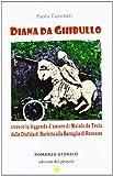 Diana da Ghibullo ovvero la leggenda d'amore di Maiale da Troia dalla disfida di Barletta alla battaglia di Ravenna