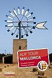 Mallorca: Auf Tour - Elisabeth Schmitt, Thomas Schmitt