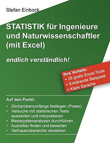 Statistik für Ingenieure und Naturwissenschaftler (mit Excel): endlich verständlich!