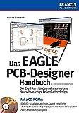 Das Eagle PCB-Designer Handbuch (PC & Elektronik)