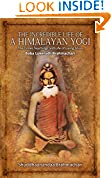 #10: The Incredible Life of a Himalayan Yogi: The Times, Teachings and Life of Living Shiva: Baba Lokenath Brahmachari