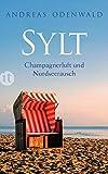 Sylt: Champagnerluft und Nordseerausch (insel taschenbuch)