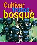 Cultivar Frutas Del Bosque (Jardineria Y Plantas) (Jardinería Y Plantas)