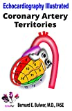 Coronary Artery Territories (Echocardiography Illustrated Book 4) (English Edition)