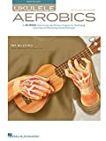 Best Workout Video For Beginners - Ukulele Aerobics: For All Levels, from Beginner to Review