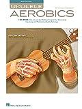 Ukulele Aerobics: For All Levels