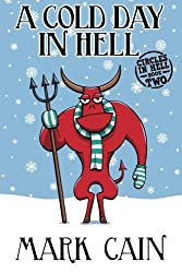 A Cold Day In Hell: Circles In Hell, Book Two (Volume 2) by Mark Cain (2015-10-13)