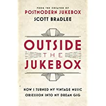 Outside the Jukebox: How I Turned My Vintage Music Obsession into My Dream Gig (English Edition)