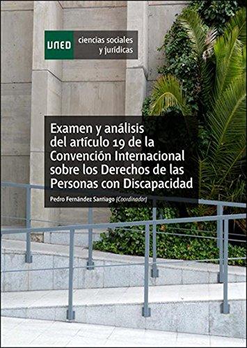 Descargar Libro Examen y análisis del artículo 19 de la convención internacional sobre los derechos de las personas con discapacidad de Pedro Fernández Santiago
