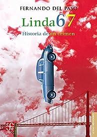 Linda 67: Historia de Un Crimen par  Fernando del Paso