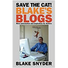 Save the Cat!® Blake's Blogs: More Information and Inspiration for Writers (English Edition)