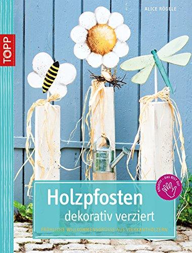 holzpfosten-dekorativ-verziert-frhliche-willkommensgrsse-aus-vierkanthlzern-kreativ-kompakt