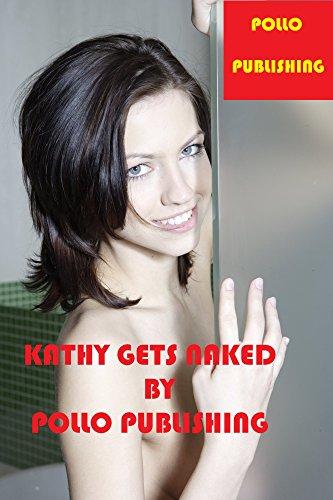 KATHY GETS NAKED (GET NAKED nº 9)
