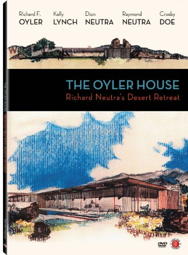 Oyler House: Richard Neutra's Desert Retreat [DVD] [Region 1] [NTSC] [US Import] (Retreat-dvd)