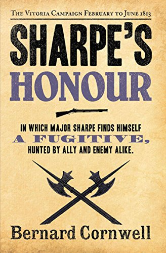 Sharpe's Honour: The Vitoria Campaign, February to June 1813 (The Sharpe Series, Book 16) (English Edition) por Bernard Cornwell