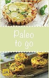 Paleo to go: Schnelle und einfache Gerichte zum Mitnehmen ins Büro