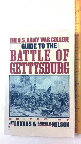 The US Army War College Guide to the Battle at Gettysburg