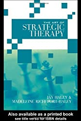 The Art of Strategic Therapy by Jay Haley (2003-11-06)