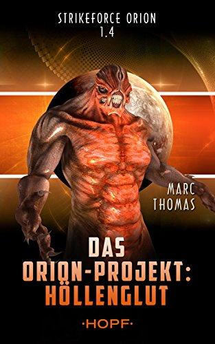 Strikeforce Orion 1.4 - Das Orion-Projekt: Höllenglut