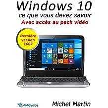 Windows 10 - Ce que vous devez savoir: Avec pack vidéo