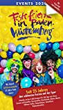 Feste feiern in Baden-Württemberg 2020: Veranstaltungskalender mit rund 6.000 Terminen zum Feiern, Staunen und Genießen -