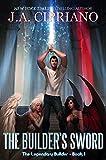 The Builder's Sword (The Legendary Builder Book 1)