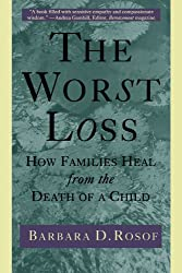 Worst Loss: How Families Heal from the Death of a Child