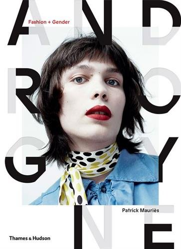 Androgyne: fashion and gender par Patrick Mauries