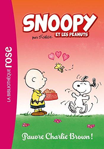 Snoopy et les Peanuts 03 - Pauvre Charlie Brown !