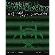 [Malicious Cryptography: Exposing Cryptovirology] (By: Adam Young) [published: February, 2004]