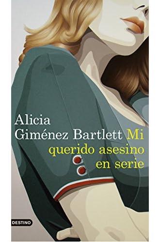 Descargar gratis Mi querido asesino en serie de Alicia Giménez Bartlett
