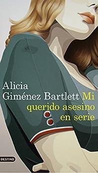 Mi querido asesino en serie par  Alicia Giménez Bartlett