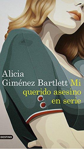 Mi querido asesino en serie (Serie Petra Delicado) de [Bartlett, Alicia Giménez]