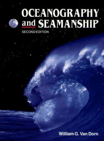 Oceanography and Seamanship by William Van Dorn (2009-07-30)