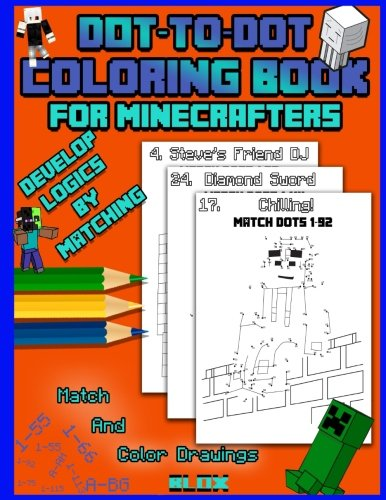 Dot To Dot Coloring Book For Minecrafters: Develop Logics By Matching (Unofficial Book): Volume 1