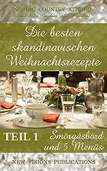 Die besten skandinavischen Weihnachtsrezepte: Teil 1: Smörgåsbord und 5 Menüs