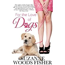 For the Love of Dogs by Suzanne Woods Fisher (2009-03-31)