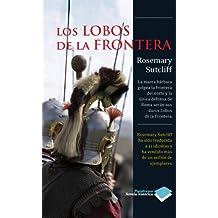 Lobos De La Frontera,Los (Novela histórica)