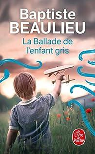 La ballade de l'enfant gris par Baptiste Beaulieu