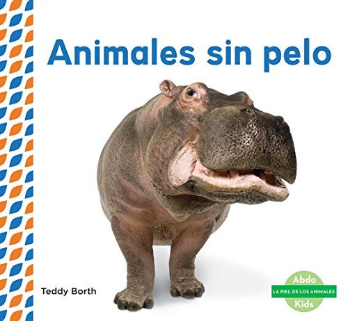 SPA-ANIMALES SIN PELO (HAIRLES (La piel de los animales/ Animal Skins) por Teddy Borth