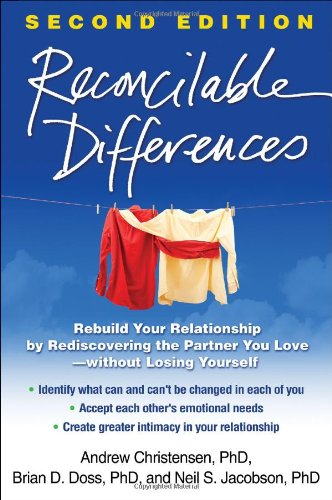 Reconcilable Differences, Second Edition: Rebuild Your Relationship by Rediscovering the Partner You Love--without Losing Yourself por Andrew Christensen