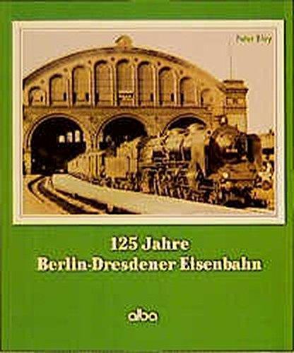 125 Jahre Berlin-Dresdener Eisenbahn
