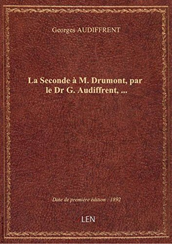 La Seconde  M. Drumont, par le Dr G. Audiffrent,...