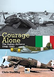 Courage Alone: The Italian Air Force 1940-1943 (1902109090) | Amazon Products